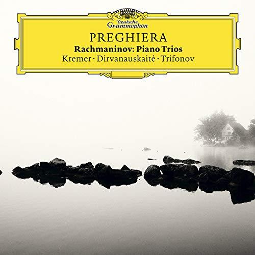 Preghiera — RACHMANINOV Piano Trios – Gidon Kremer, Geidre Dirvanauskaite, Daniil Trifonov – DGG