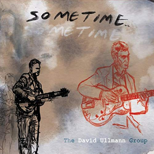 The David Ullmann Group – Sometime – Little Sky Records