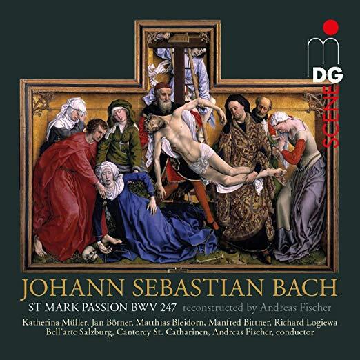 BACH: St. Mark Passion, BWV 247 – Bell'arte Salzburg/ Cantorey St. Catharinen/ Andreas Fischer – MDG