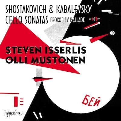 Steven Isserlis: Cello Sonatas by Shostakovich, Prokofiev, Kabalevsky – Hyperion