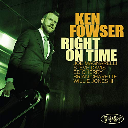 Ken Fowser – Right On Time – Posi-Tone Records