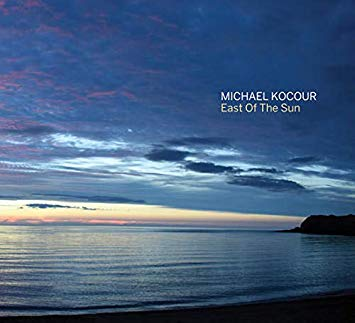 Michael Kocour – East Of The Sun – OA2 Records
