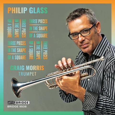 Philip Glass. Three Pieces in the Shape of a Square – Craig Morris, trumpet – Bridge