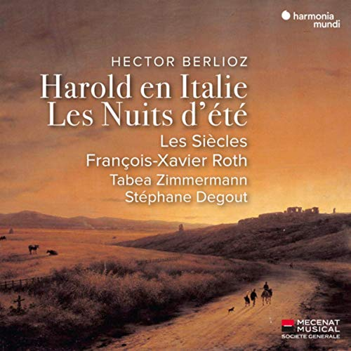 BERLIOZ: Harold in Italie; Les Nuits d'ete – Les Siecles/ Stephane Gegout/ Tabea Zimmermann/ Francois-Xavier Roth – Harmonia mundi