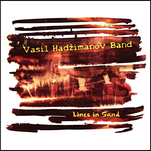 Vasil HADZIMANOV Band (Васил Хаџиманов) – Lines in Sand – MoonJune Records