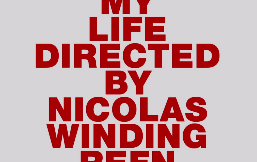 My Life Directed by Nicholas Winding Refn