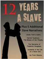 12 Years a Slave with Original Illustrations, Timeline, Biography & Quiz PLUS Five Classic Slave Narratives