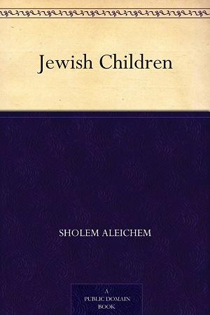 Jewish Children by Sholem Aleichem Audiobook