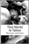 This World Is Taboo by Murray Leinster