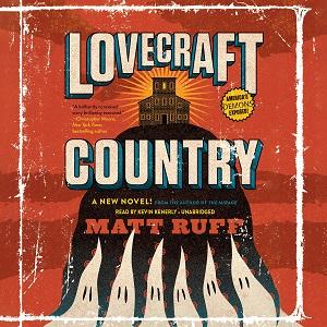 Lovecraft Country - A Novel by Matt Ruff Audiobook