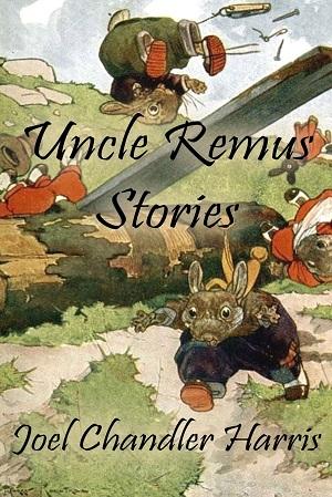 Uncle Remus by Joel Chandler Harris