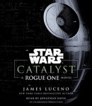 Catalyst A Star Wars Rogue One Novel