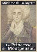 Madame de La Fayette: La Princesse de Montpensier