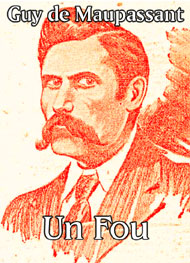 Illustration: Un Fou - guy de maupassant