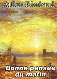 Illustration: Bonne pensée du matin - arthur rimbaud