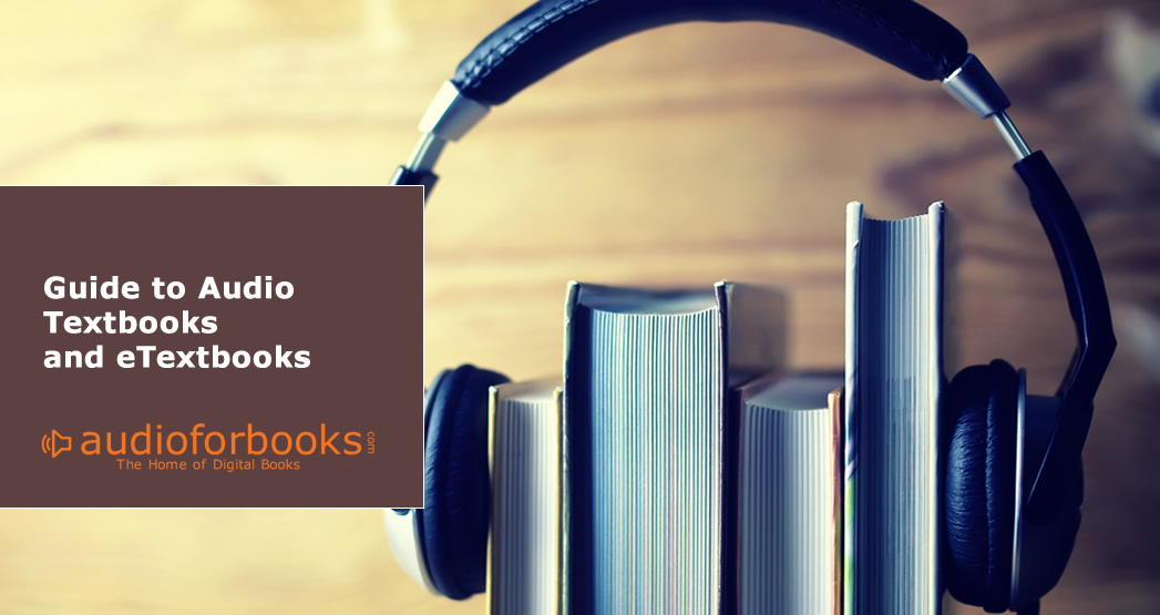 Audio Textbooks and eTextbooks – A New Way to Study