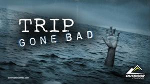 trip-gone-bad-300x169