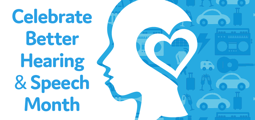 Celebrate Better Hearing & Speech Month