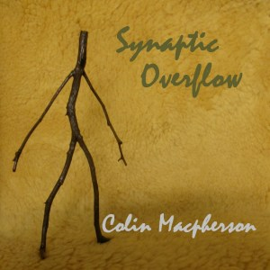 Colin Macpherson - Synaptic Overflow