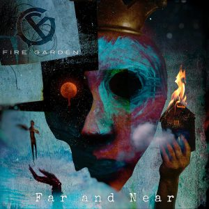 Fire Garden - Far and Near