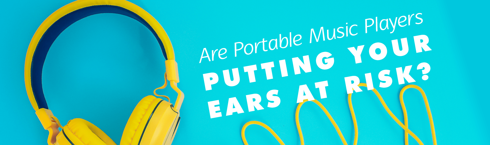 Are Portable Music Players Putting Your Ears at Risk?