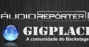 Confira AO VIVO o teste Gigplace/AudioReporter!    14