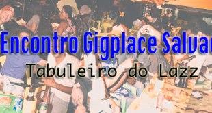 Tabuleiro do Lazz - Encontro Gigplace Salvador 25