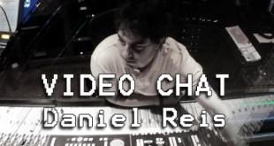 Vídeo Chat ao vivo com Daniel Reis - Terça 19/06 5