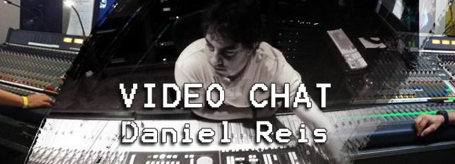 Vídeo Chat ao vivo com Daniel Reis - Terça 19/06 3
