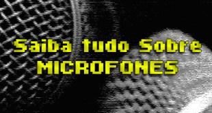 Saiba tudo sobre microfones - Parte 1 2