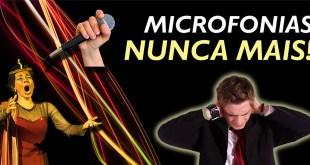 Microfonia nunca mais | Vídeo 9