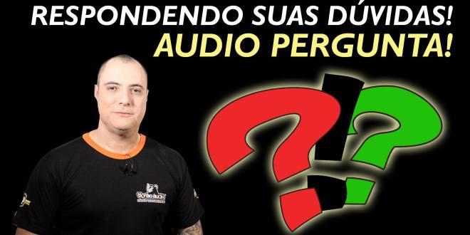 Audio Pergunta - Respostas para os Internautas! - Vídeo 3