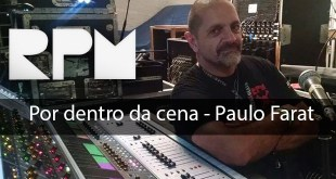 Por dentro da cena - Paulo Farat - RPM 6