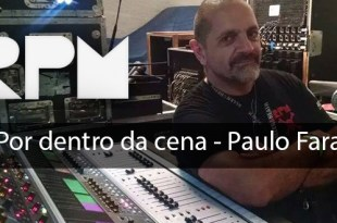 Por dentro da cena - Paulo Farat - RPM 19