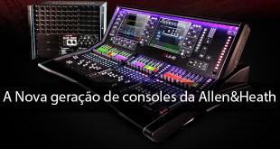 A nova geração de consoles  da Allen&Heath, a DLive 2