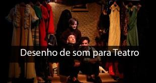 Desenho de Som para Teatro - Irmãos de Sangue da Cie Dos a Deux 1
