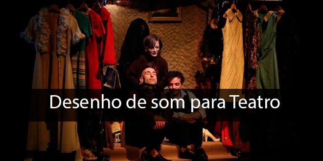 Desenho de Som para Teatro - Irmãos de Sangue da Cie Dos a Deux 5
