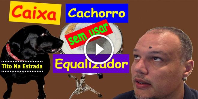 Caixa Cachorro Sem Equalizador | Tito Na Estrada #23 8