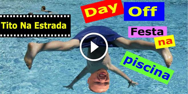 DAY OFF Festa na Piscina | Tito Na Estrada #25 1