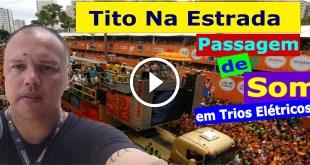 Passagem de Som em Trio Elétrico - Carnaval Salvador 2017 | Tito Na Estrada #27 1