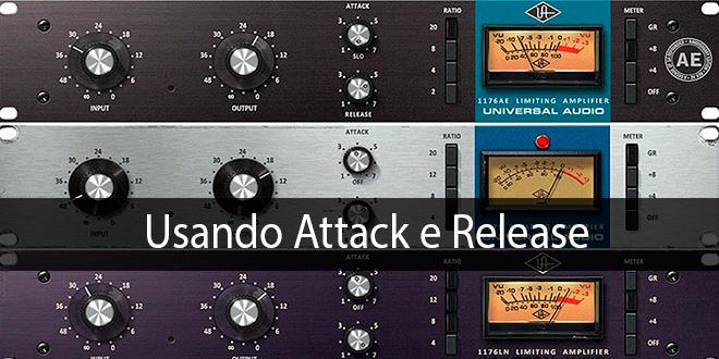 Usando Attack e Release no compressor 1