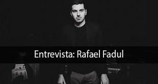Entrevista: Rafael Fadul 1