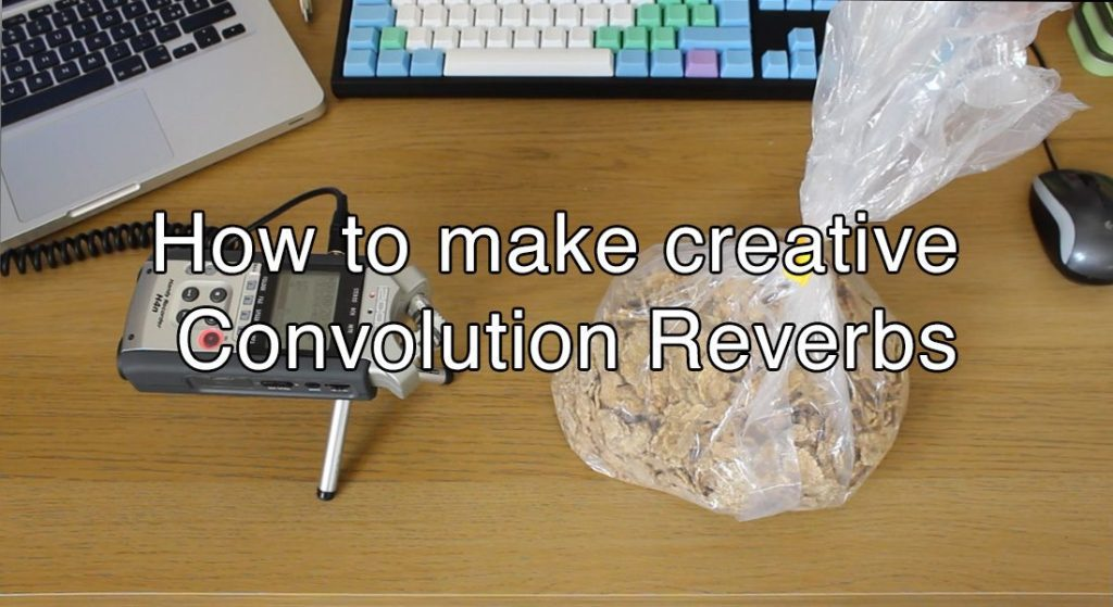 How to make Creative Convolution Reverbs (cover)