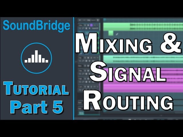 SoundBridge Tutorial (Part 5) – Mixer View and Signal