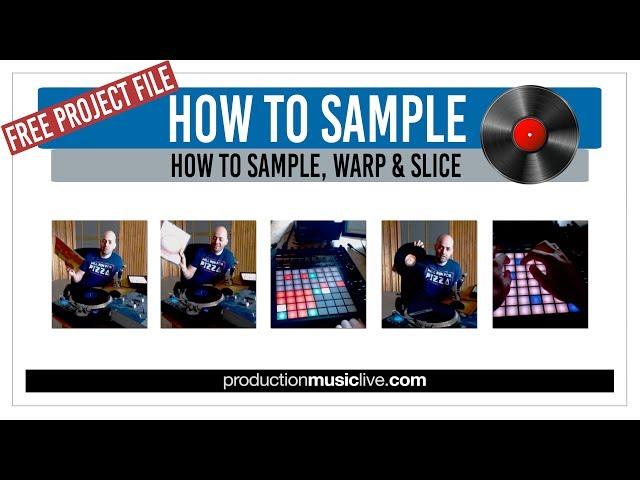 How to Sample, Warp & Slice in Ableton 2018 (Sampling Vinyl