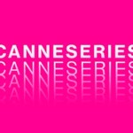 El certamen francés Canneseries se traslada al mes de octubre en 2021