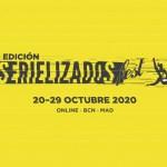Serielizados Fest 2020 se celebrará en Barcelona y Madrid y se podrá seguir también online