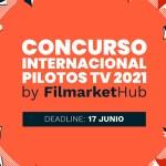 En marcha el segundo concurso para pilotos de serie en español de Filmarket Hub
