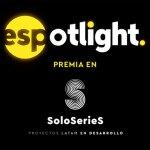 Espotlight entregará tres premios en la convocatoria SoloSerieS de Ventana Sur 2021