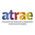 Todo preparado para la cuarta edición de los premios ATRAE a los mejores trabajos de traducción y adaptación audiovisual